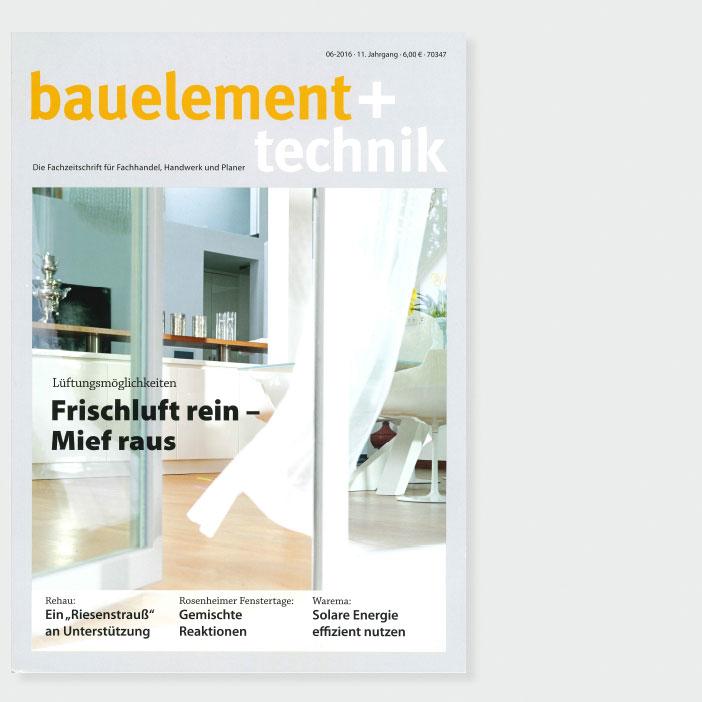 Bauelement + Technik, 06/2016